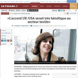 «L'accord UE-USA serait très bénéfique au secteur textile»