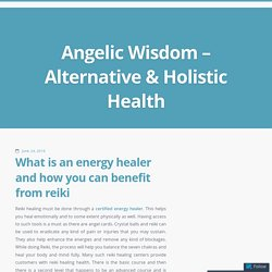 What is an energy healer and how you can benefit from reiki