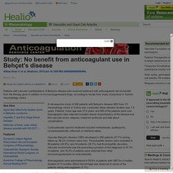 Study: No benefit from anticoagulant use in Behçet's disease