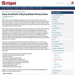 Enjoy the Benefit of Buying Mobile Phones Online