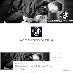 How to benefit from Self Defence Classes in Sydney? – Martial Energy Australia