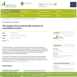 The impact of tax and benefit reforms on household incomes - Institute For Fiscal Studies - IFS