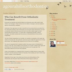 agourahillsorthodontics: Who Can Benefit From Orthodontic Treatment