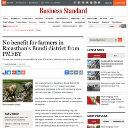 No benefit for farmers in Rajasthan's Bundi district from PMFBY