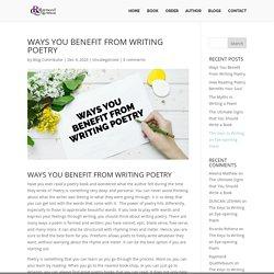 Ways You Benefit From Writing Poetry - Raymond Quattlebaum
