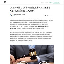 How will I be benefited by Hiring a Car Accident Lawyer