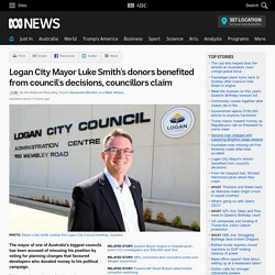 Logan City Mayor Luke Smith's donors benefited from council's decisions, councillors claim