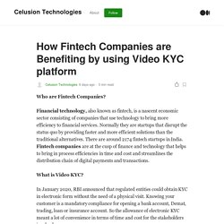 How Fintech Companies are Benefiting by using Video KYC platform
