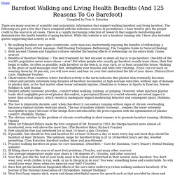 Barefoot Walking and Living Health Benefits (And 125 Reasons To Go Barefoot)