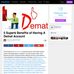 5 Superb Benefits of Having A Demat Account