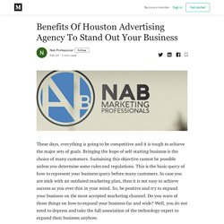 Benefits Of Houston Advertising Agency To Stand Out Your Business