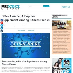 Beta-Alanine, A Popular Supplement Among Fitness Freaks