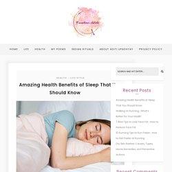 Sleep Benefits : Know Amazing Health Benefits of Sleeping