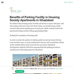 Benefits of parking facility in housing society apartments in Ghaziabad