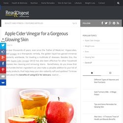 Benefits of Apple Cider Vinegar for Glowing Skin, Acne, Age Spots, Warts, Sunburn