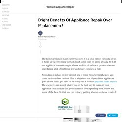 Bright Benefits Of Appliance Repair Over Replacement!