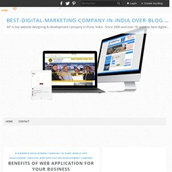 Benefits of Web Application for Your Business - best-digital-marketing-company-in-india.over-blog.com