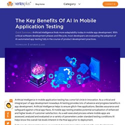 The Key Benefits of AI in Mobile Application Testing