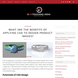 What Are Benefits of Applying CAD to Design Product Images?