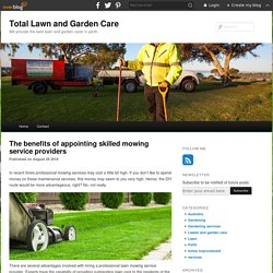 The benefits of appointing skilled mowing service providers