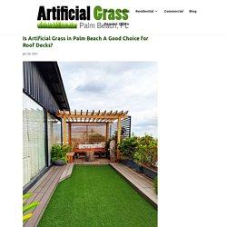 Benefits of Artificial Grass for Palm Beach Rooftop Decks