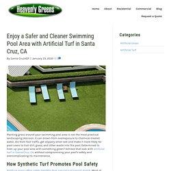 Benefits of Artificial Turf in Santa Cruz, CA for Pool Areas