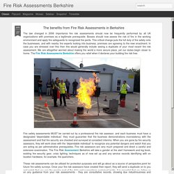 Fire Risk Assessments Berkshire: The benefits from Fire Risk Assessments in Berkshire