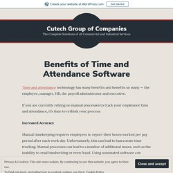 Benefits of Time and Attendance Software – Cutech Group of Companies
