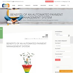 Benefits of an Automated Payment Management System
