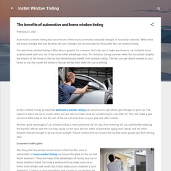 The benefits of automotive and home window tinting