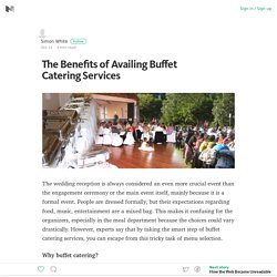 The Benefits of Availing Buffet Catering Services