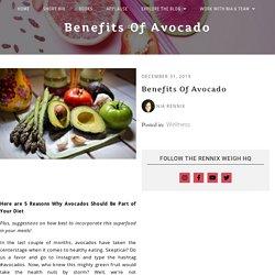 Benefits of avocado - The Rennix Weigh