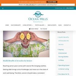 Health Benefits of Avocados for Seniors - Ocean Hills Senior Living