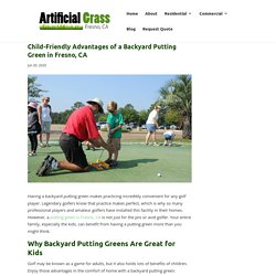 Benefits of a Backyard Putting Green in Fresno, CA for Children