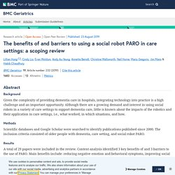 The benefits of and barriers to using a social robot PARO in care settings: a scoping review