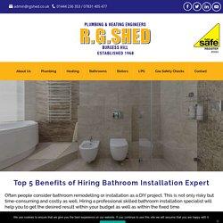 Top 5 Benefits of Hiring Bathroom Installation Expert