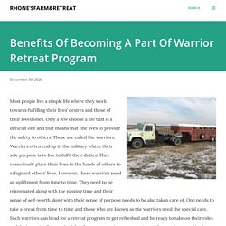 Benefits Of Becoming A Part Of Warrior Retreat Program