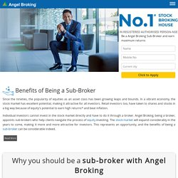 Guide on Benefits of Being a Sub Broker at Angel Broking