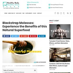 Benefits of Blackstrap Molasses Superfood - Healthy Body Healthy Mind