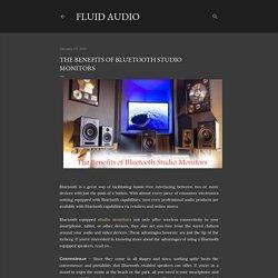 The Benefits of Bluetooth Studio Monitors
