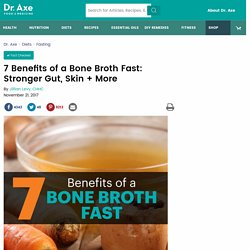 7 Benefits of a Bone Broth Fast: Stronger Gut, Skin + More