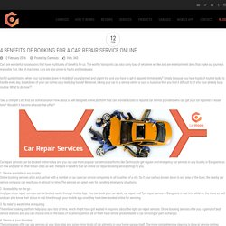 4 Benefits Of Booking for a Car Repair Service Online - Carmozo