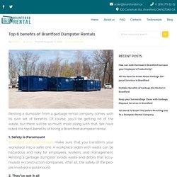 Top 6 benefits of Brantford Dumpster Rentals - Brantford Bin Rental