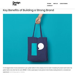 Key Benefits of Building a Strong Brand
