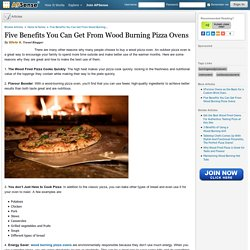 Five Benefits You Can Get From Wood Burning Pizza Ovens by Silvia A.