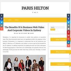The Benefits Of A Business Web Video And Corporate Videos In Sydney ~ PARIS HILTON