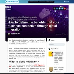 How to define the benefits that your business can derive through cloud migration