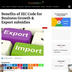 Benefits of IEC Code for Business Growth & Export subsidies
