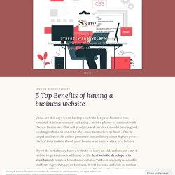 5 Top Benefits of having a business website – syspreewebdevelopment