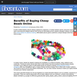 Benefits of Buying Cheap Beads Online